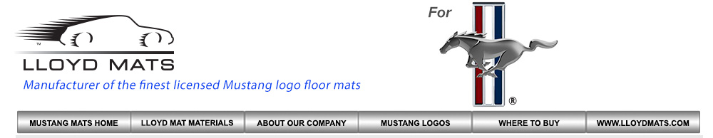 Lloyd Mats for all Ford vehicles, 1950 to date, custom Ford logo mats, custom fit Ford floor mats. Replaces your original floor mats with Lloyd Mats